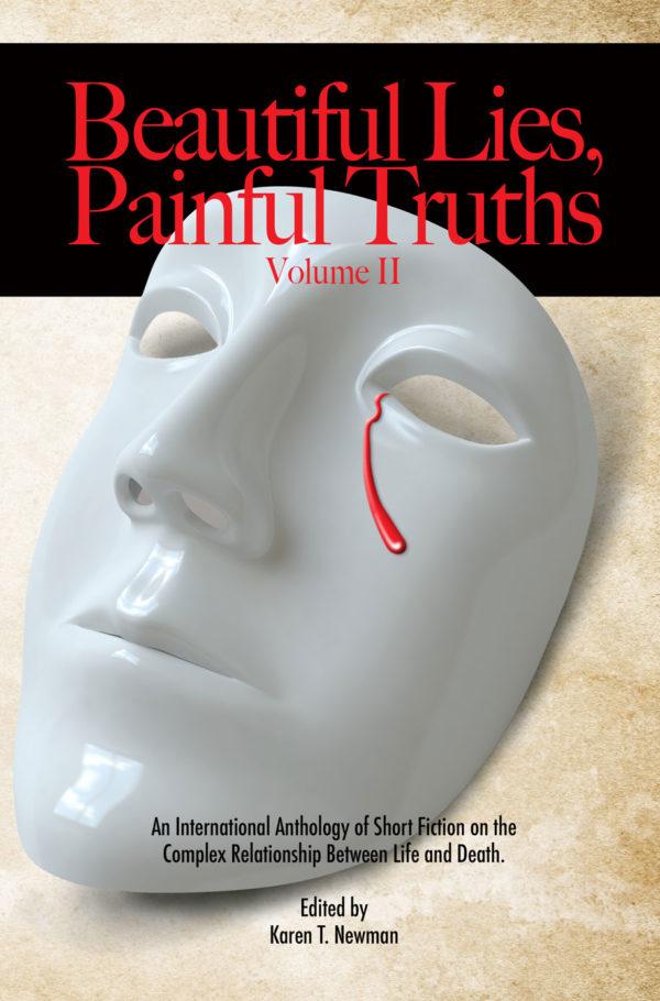 Beautiful Lies, Painful Truth Vol.IIs Vol. I w/ Short Beautiful Lies, Painful Truth Vol.II w/ Short Stories by Paul K. Metheney
