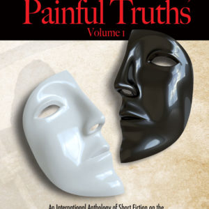Beautiful Lies, Painful Truths Vol. I w/ Short Stories by Paul K. Metheney
