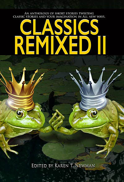 Classics ReMixed Vol. II - with short stories by Paul K. Metheney